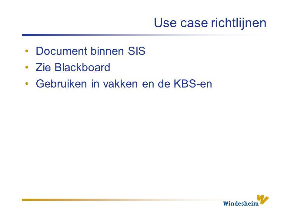 Use case richtlijnen Document binnen SIS Zie Blackboard