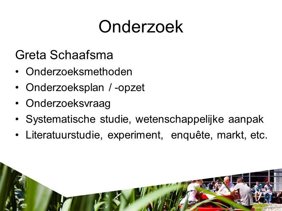 Onderzoek Greta Schaafsma Onderzoeksmethoden Onderzoeksplan / -opzet