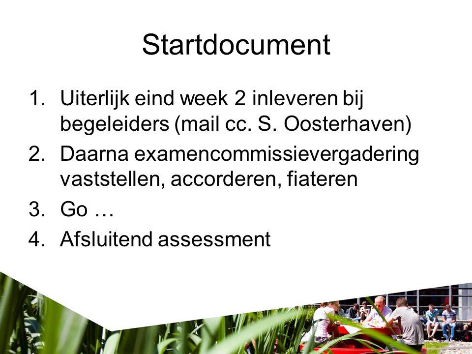 Startdocument Uiterlijk eind week 2 inleveren bij begeleiders (mail cc. S. Oosterhaven)