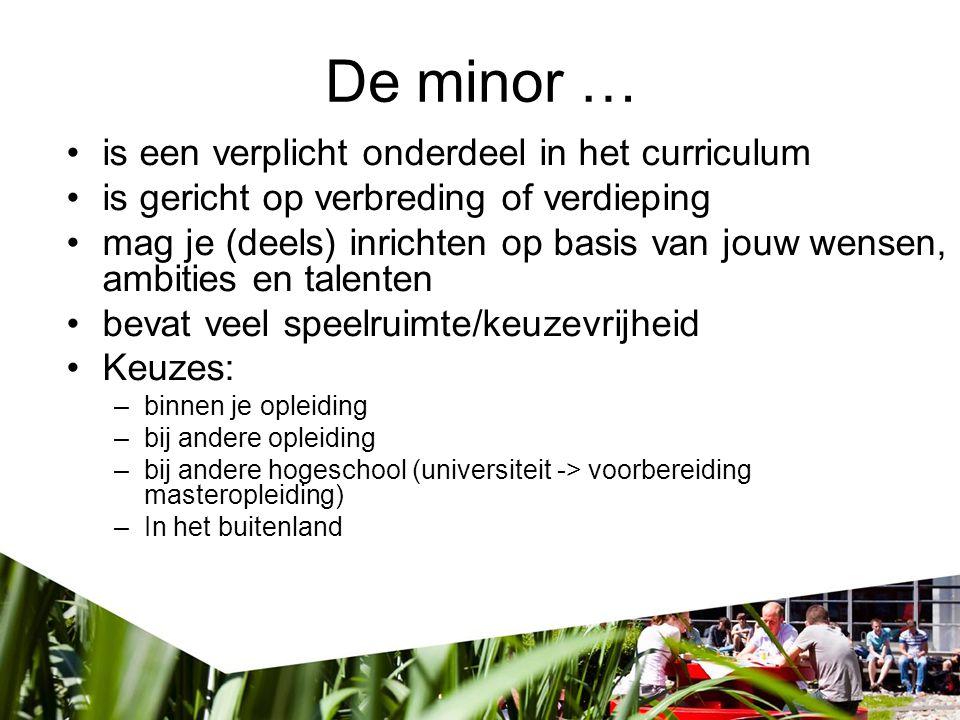 De minor … is een verplicht onderdeel in het curriculum
