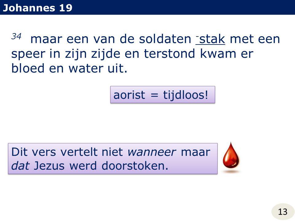 Johannes 19 34 maar een van de soldaten -stak met een speer in zijn zijde en terstond kwam er bloed en water uit.
