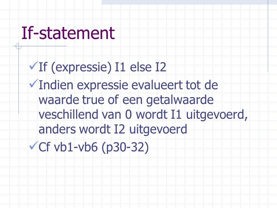 If-statement If (expressie) I1 else I2