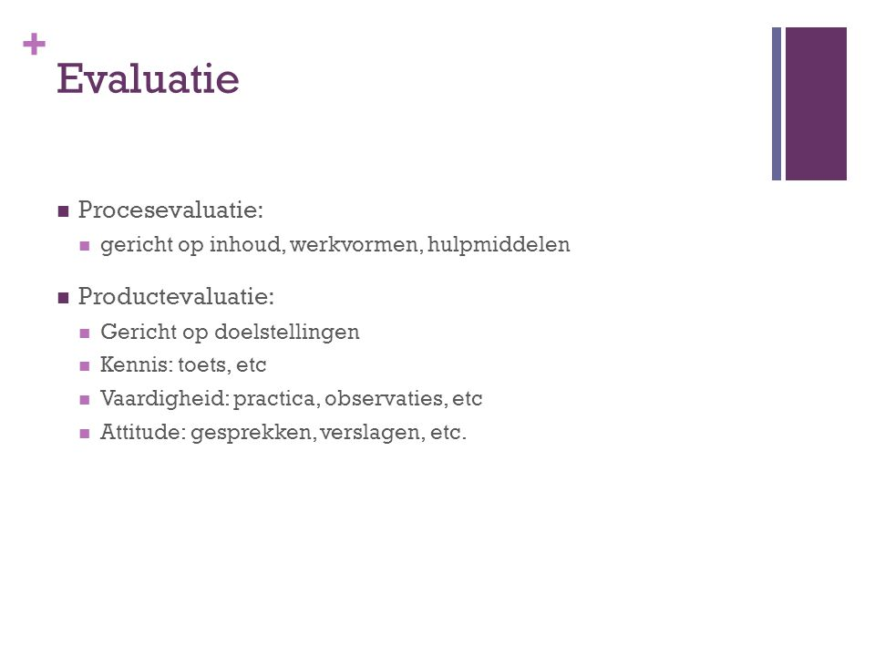 Evaluatie Procesevaluatie: Productevaluatie: