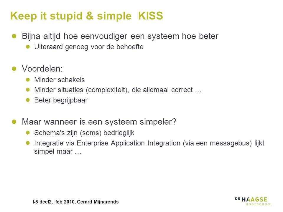 Keep it stupid & simple KISS
