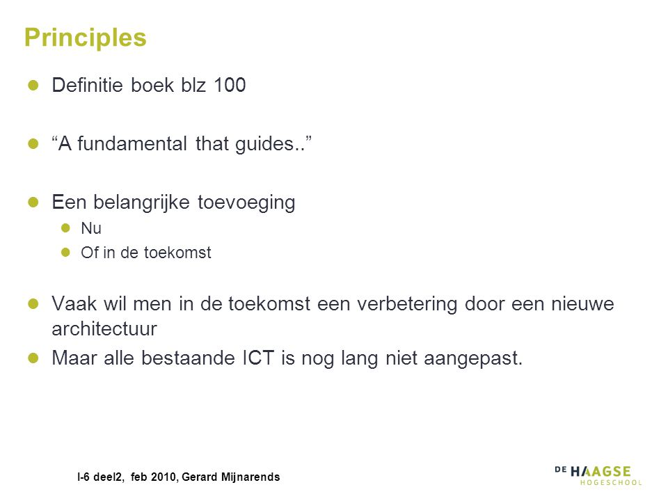 Principles Definitie boek blz 100 A fundamental that guides..