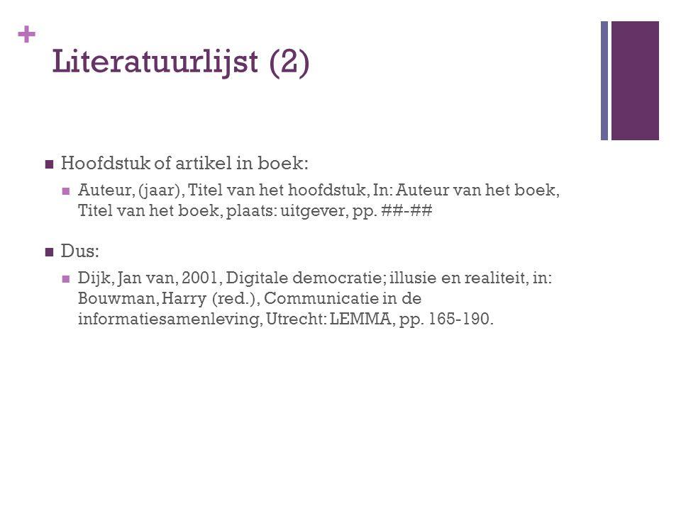 Literatuurlijst (2) Hoofdstuk of artikel in boek: Dus: