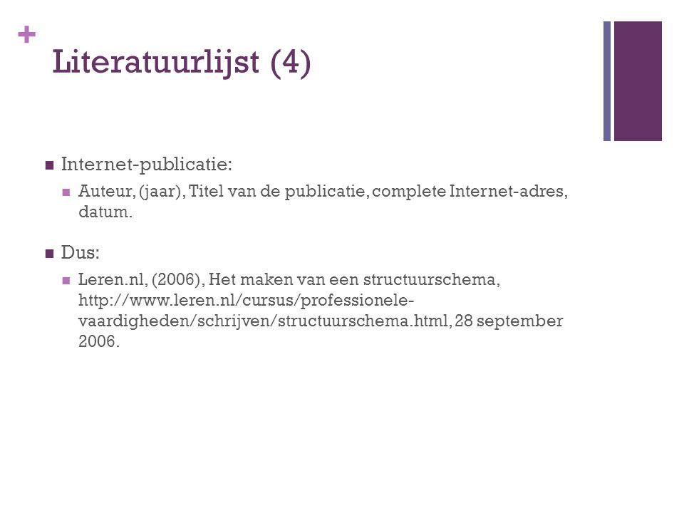 Literatuurlijst (4) Internet-publicatie: Dus:
