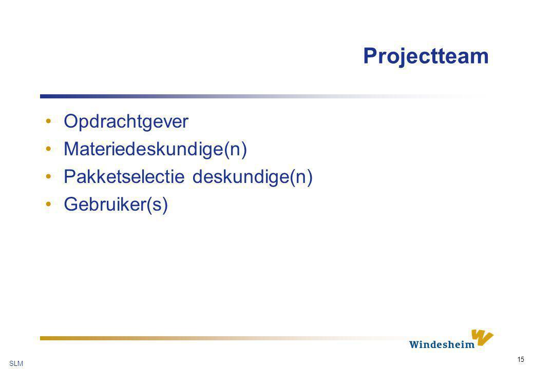 Projectteam Opdrachtgever Materiedeskundige(n)