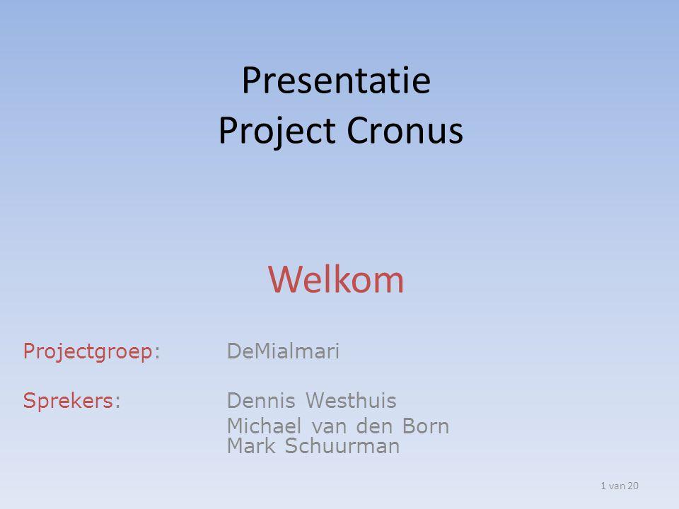 Presentatie Project Cronus Welkom