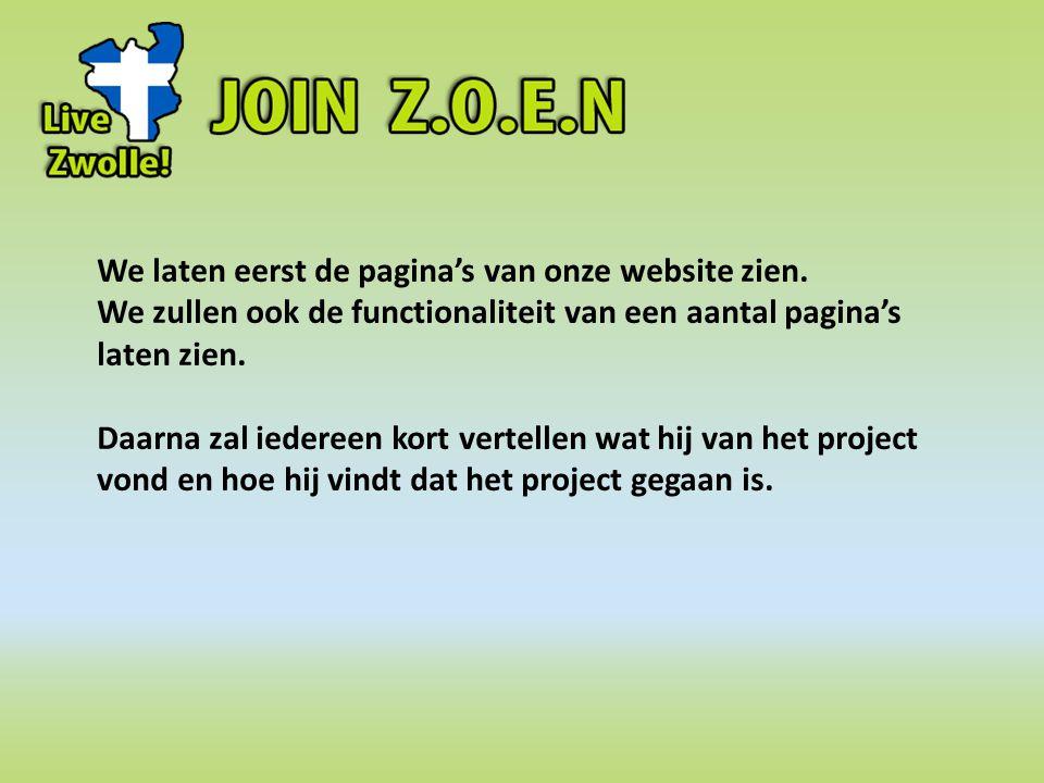 We laten eerst de pagina's van onze website zien.