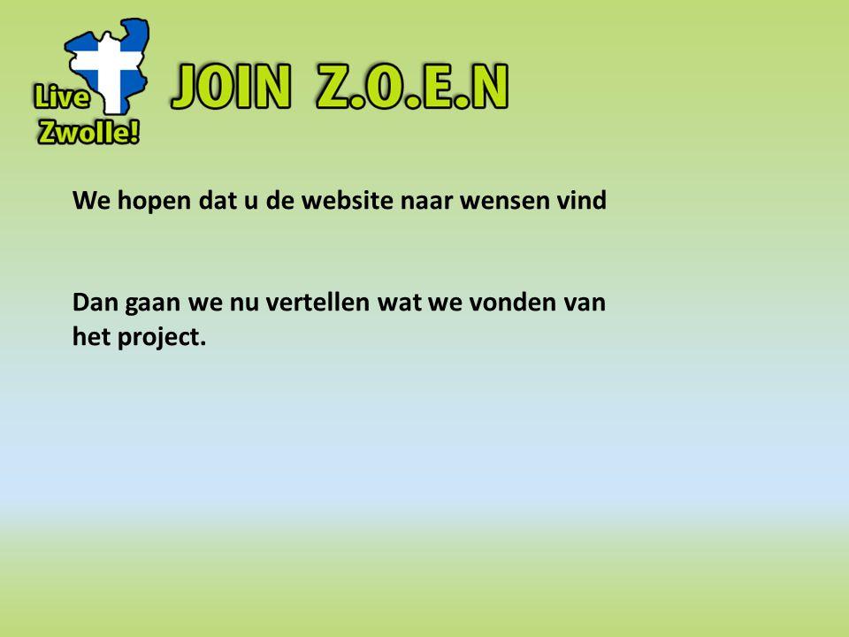 We hopen dat u de website naar wensen vind