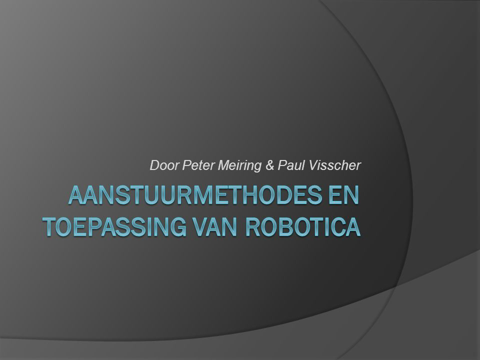 Aanstuurmethodes en toepassing van robotica