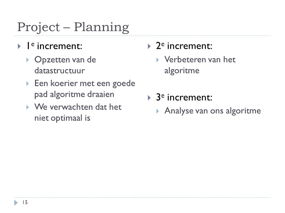 Project – Planning 1e increment: 2e increment: 3e increment: