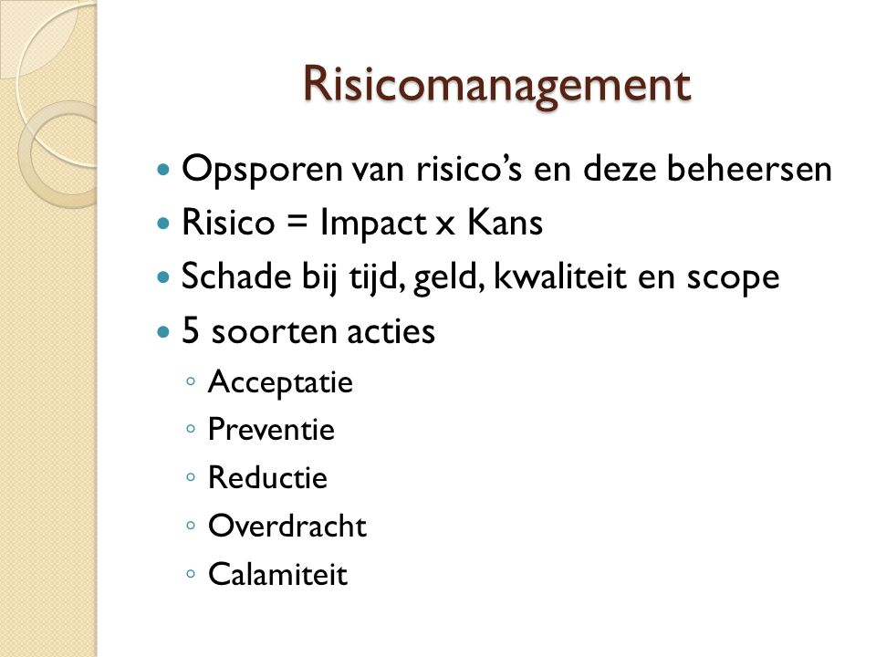 Risicomanagement Opsporen van risico's en deze beheersen