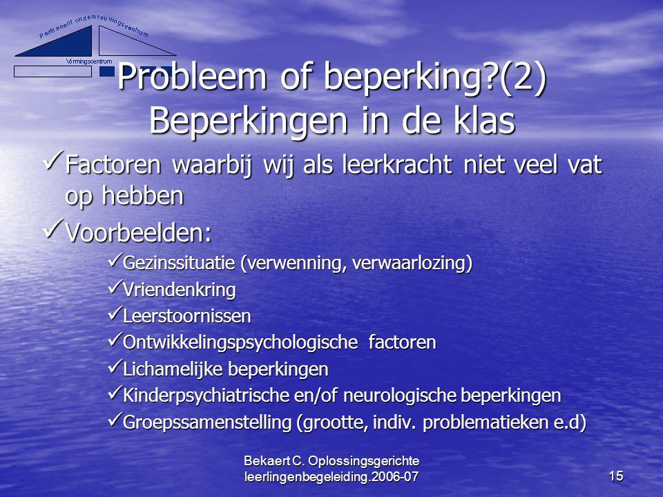 Probleem of beperking (2) Beperkingen in de klas