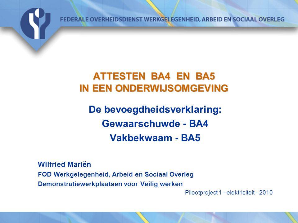 ATTESTEN BA4 EN BA5 IN EEN ONDERWIJSOMGEVING