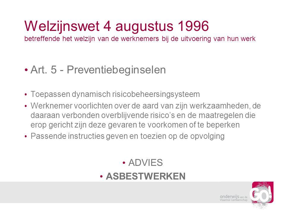 Welzijnswet 4 augustus 1996 betreffende het welzijn van de werknemers bij de uitvoering van hun werk