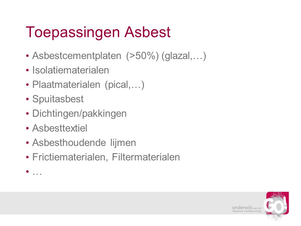 Toepassingen Asbest Asbestcementplaten (>50%) (glazal,…)