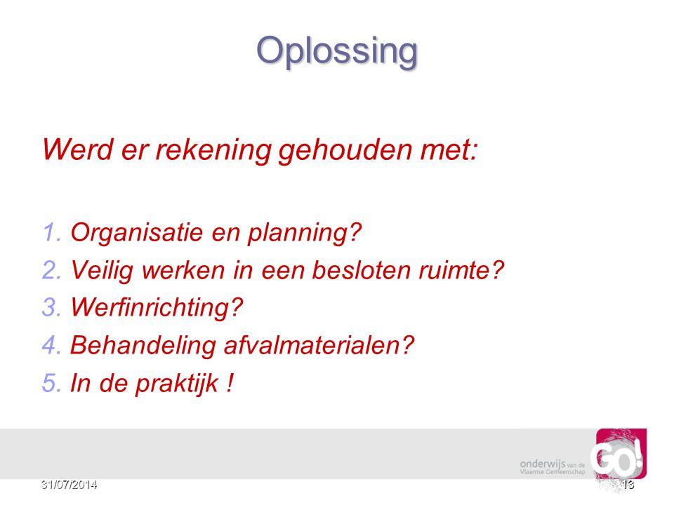 Oplossing Werd er rekening gehouden met: Organisatie en planning