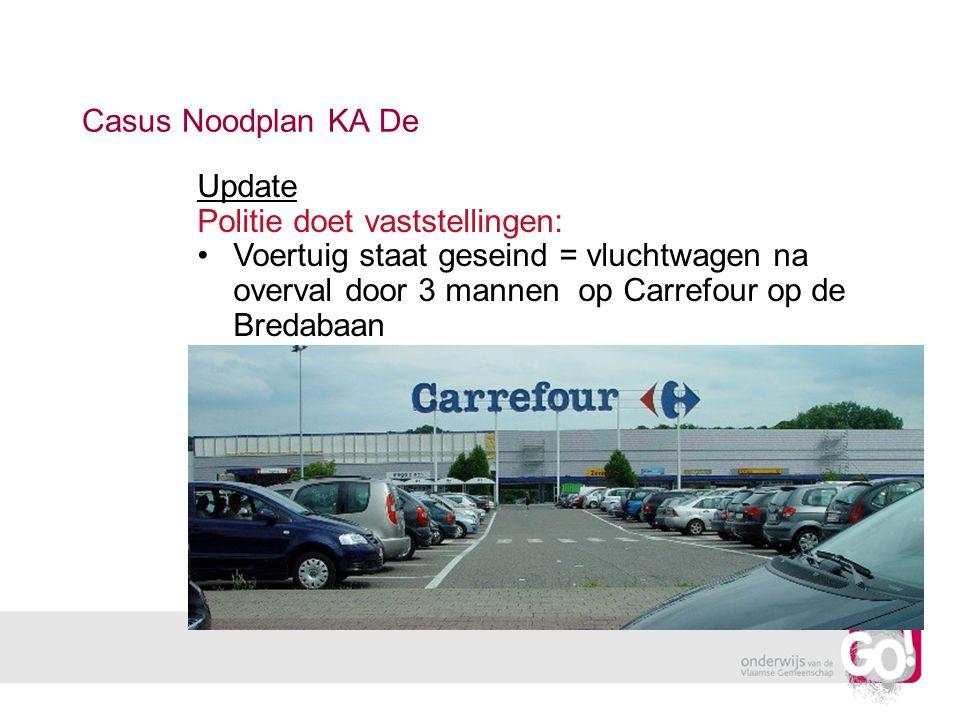 Casus Noodplan KA De Update. Politie doet vaststellingen: