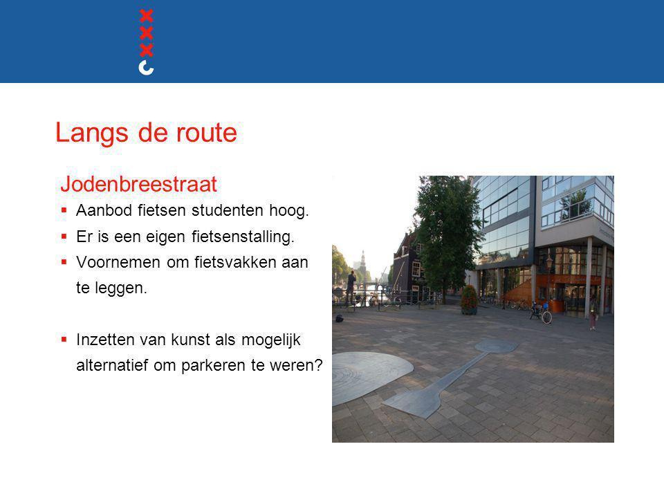 Langs de route Jodenbreestraat Aanbod fietsen studenten hoog.