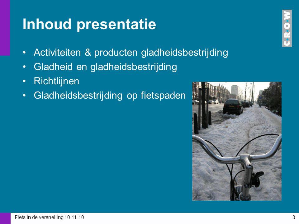 Inhoud presentatie Activiteiten & producten gladheidsbestrijding