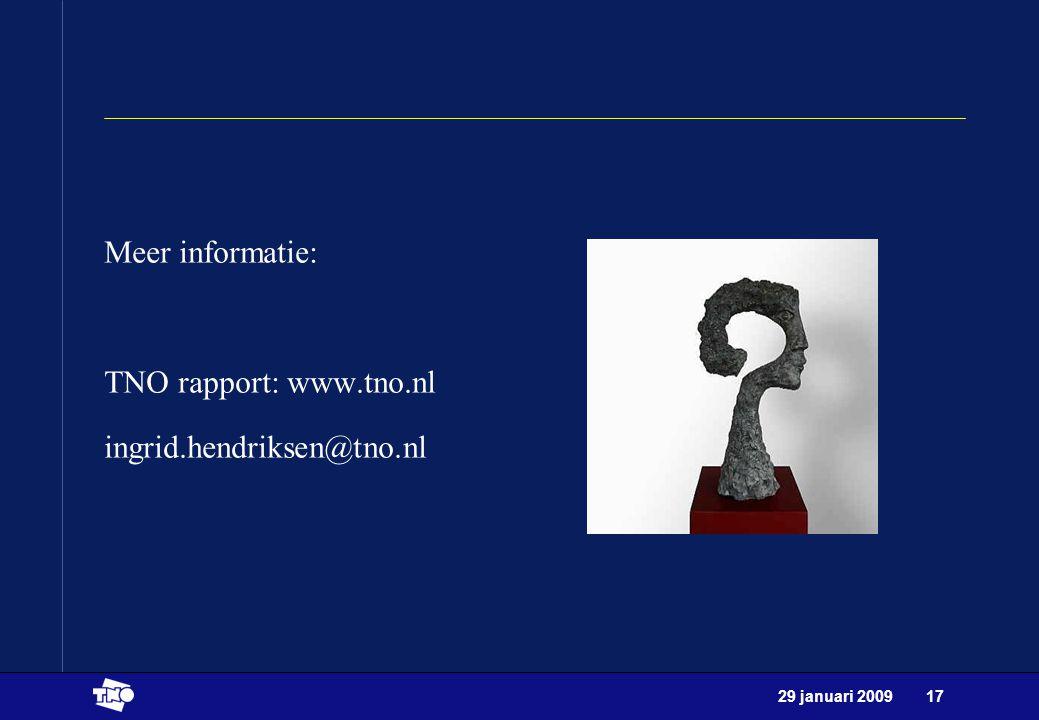 Meer informatie: TNO rapport: www.tno.nl ingrid.hendriksen@tno.nl
