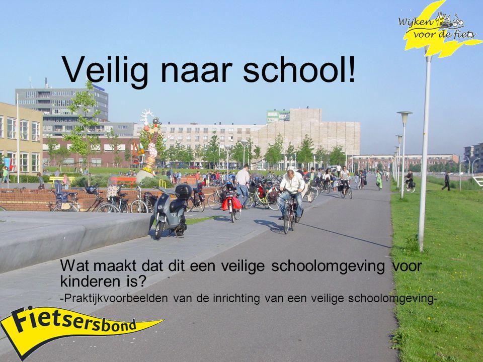 Veilig naar school! Wat maakt dat dit een veilige schoolomgeving voor kinderen is