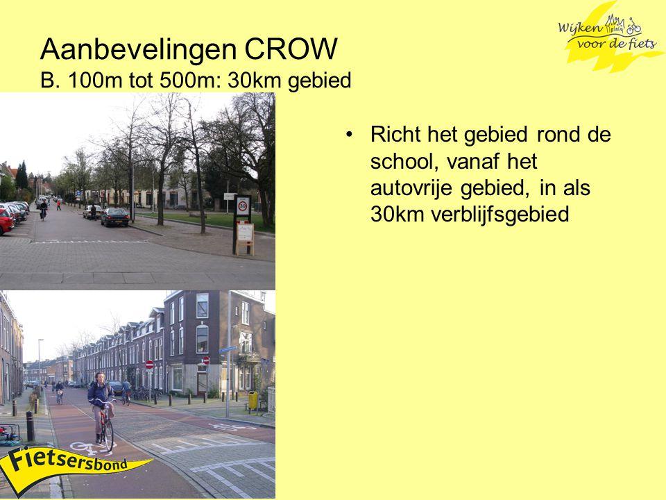 Aanbevelingen CROW B. 100m tot 500m: 30km gebied