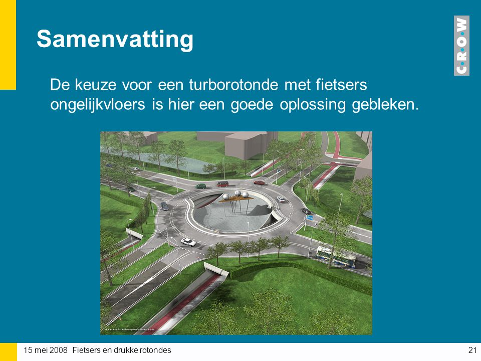 Samenvatting De keuze voor een turborotonde met fietsers ongelijkvloers is hier een goede oplossing gebleken.