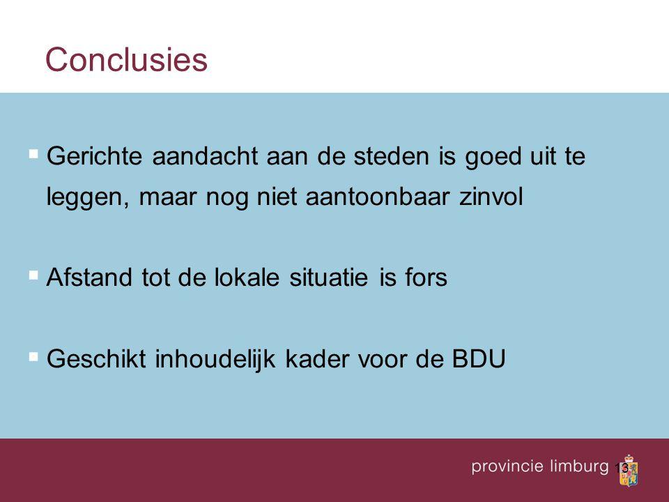 Conclusies Gerichte aandacht aan de steden is goed uit te leggen, maar nog niet aantoonbaar zinvol.
