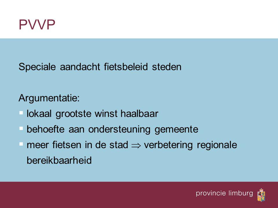 PVVP Speciale aandacht fietsbeleid steden Argumentatie:
