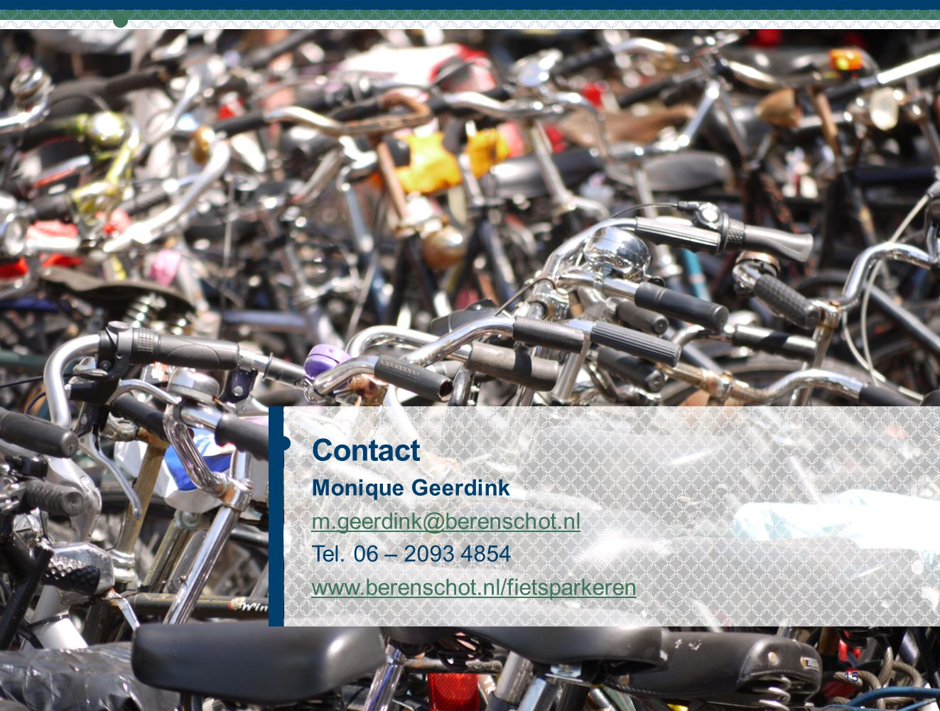 Contact Monique Geerdink m.geerdink@berenschot.nl Tel. 06 – 2093 4854