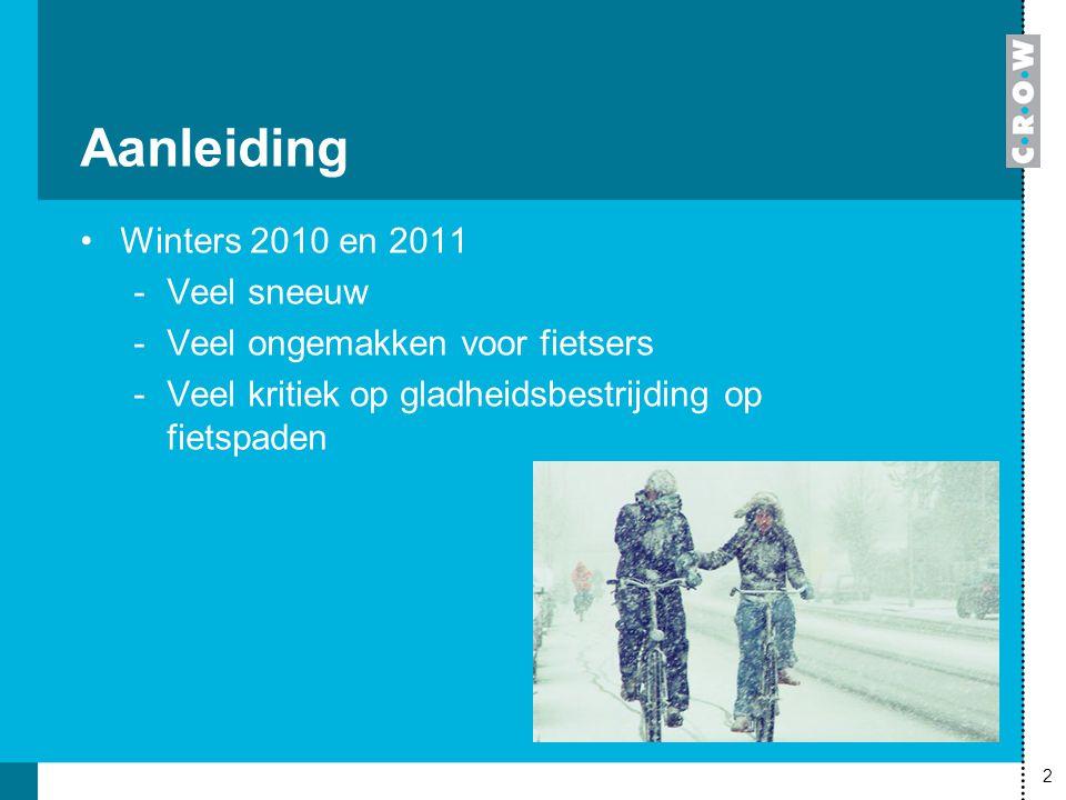Aanleiding Winters 2010 en 2011 Veel sneeuw