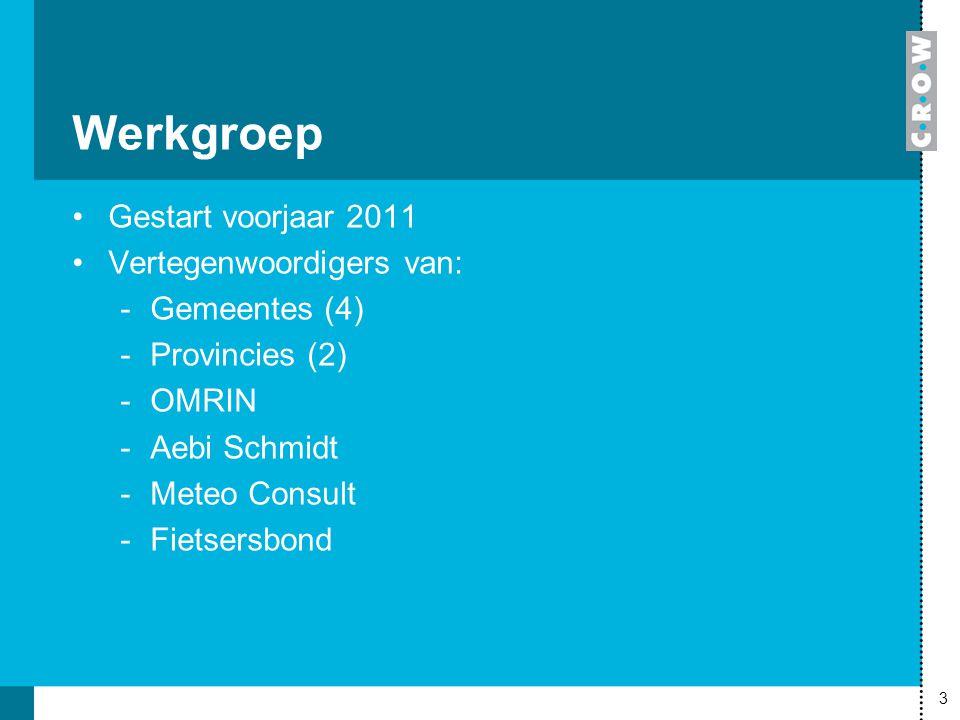 Werkgroep Gestart voorjaar 2011 Vertegenwoordigers van: Gemeentes (4)