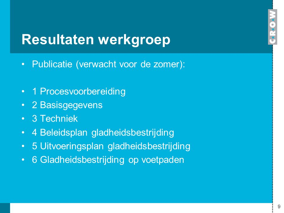 Resultaten werkgroep Publicatie (verwacht voor de zomer):