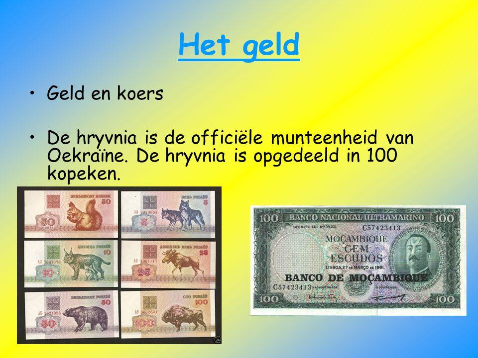 Het geld Geld en koers. De hryvnia is de officiële munteenheid van Oekraïne. De hryvnia is opgedeeld in 100 kopeken.