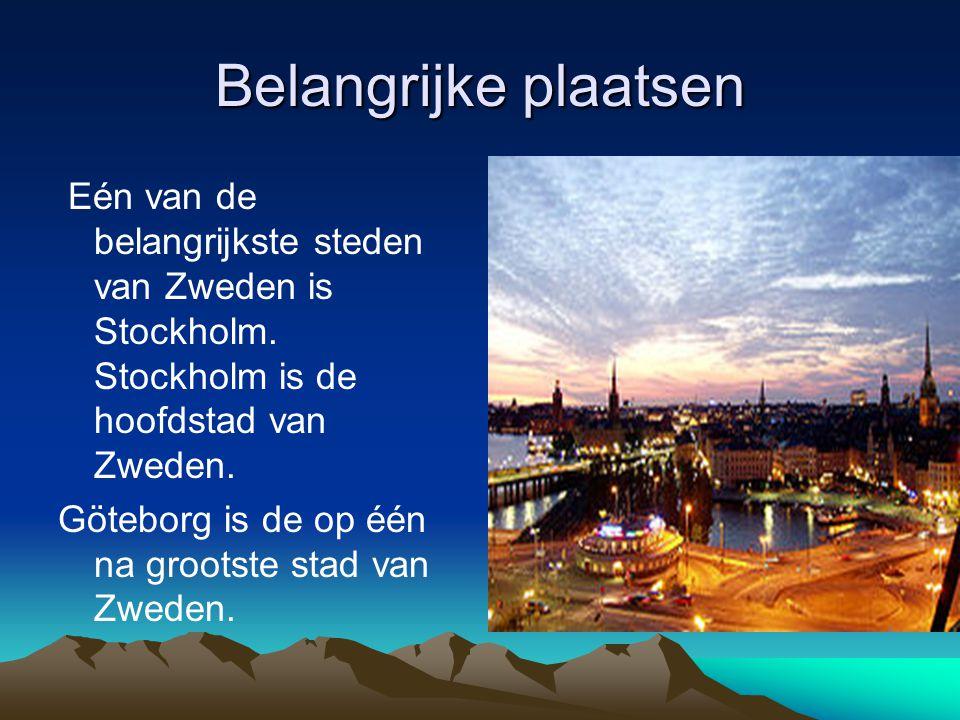 Belangrijke plaatsen Eén van de belangrijkste steden van Zweden is Stockholm. Stockholm is de hoofdstad van Zweden.