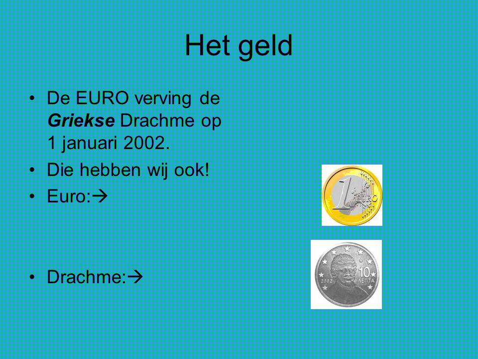 Het geld De EURO verving de Griekse Drachme op 1 januari 2002.