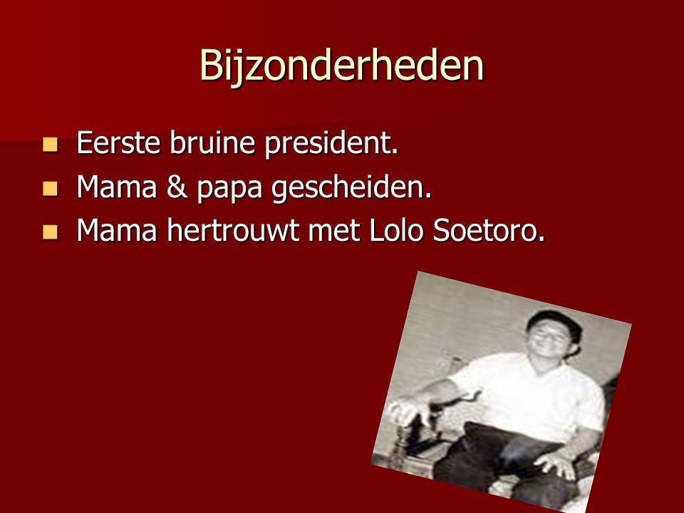 Bijzonderheden Eerste bruine president. Mama & papa gescheiden.
