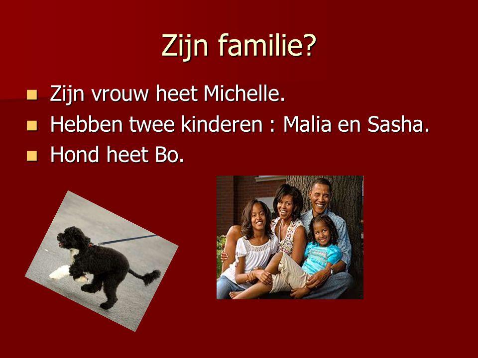 Zijn familie Zijn vrouw heet Michelle.