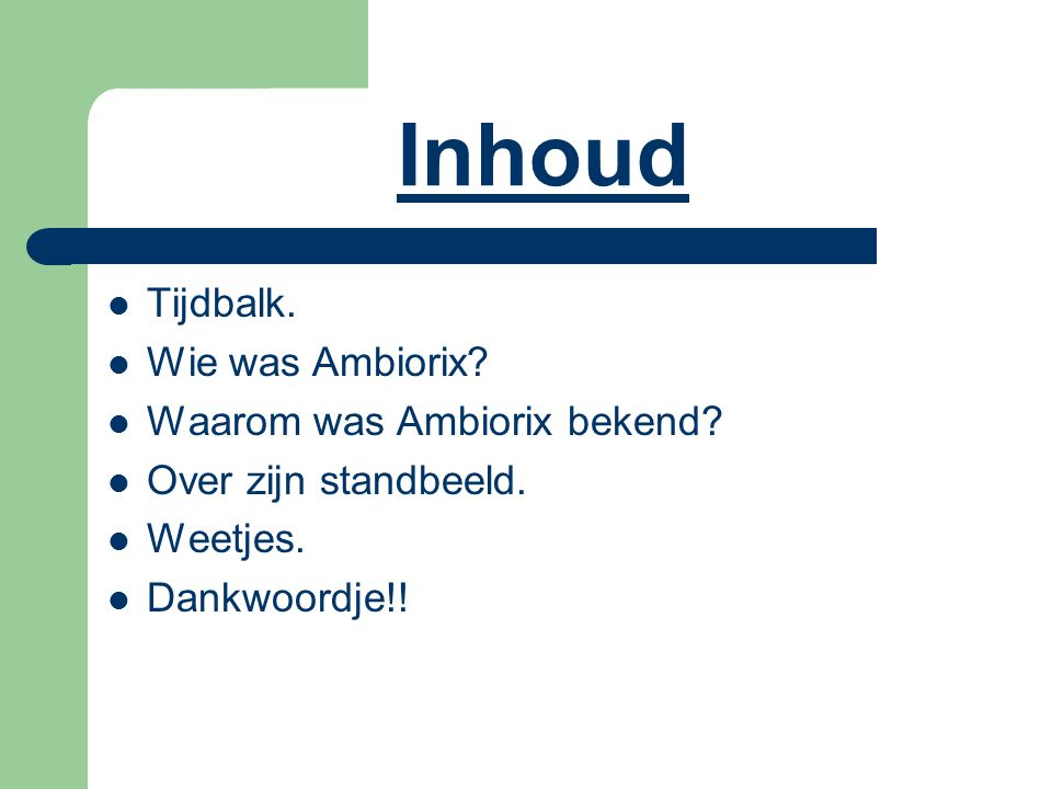 Inhoud Tijdbalk. Wie was Ambiorix Waarom was Ambiorix bekend