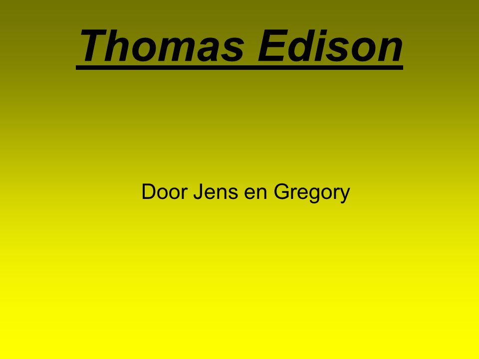 Thomas Edison Door Jens en Gregory