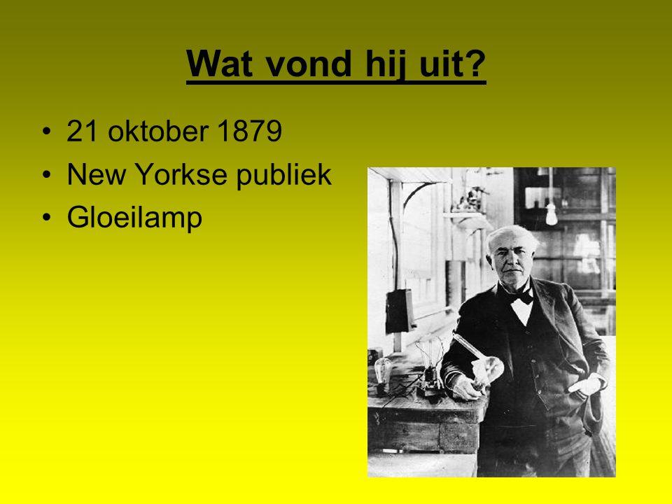Wat vond hij uit 21 oktober 1879 New Yorkse publiek Gloeilamp