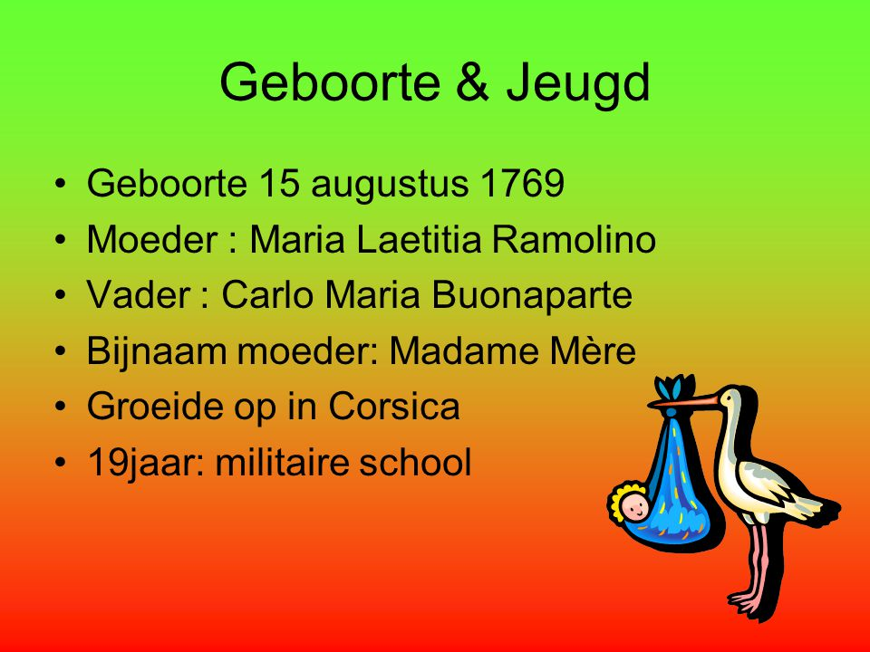Geboorte & Jeugd Geboorte 15 augustus 1769