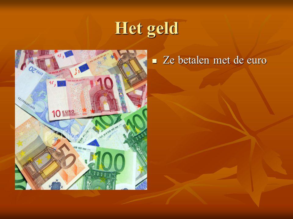 Het geld Ze betalen met de euro Ze betalen met de euro