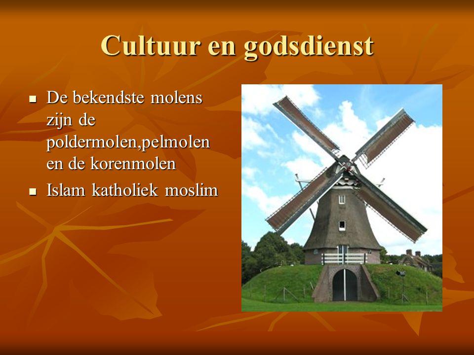 Cultuur en godsdienst De bekendste molens zijn de poldermolen,pelmolen en de korenmolen. Islam katholiek moslim.