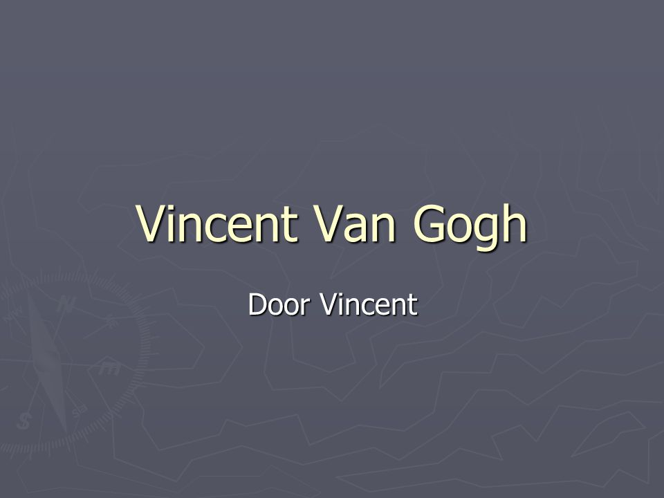Vincent Van Gogh Door Vincent