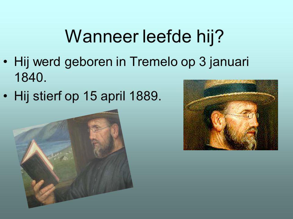 Wanneer leefde hij Hij werd geboren in Tremelo op 3 januari 1840.