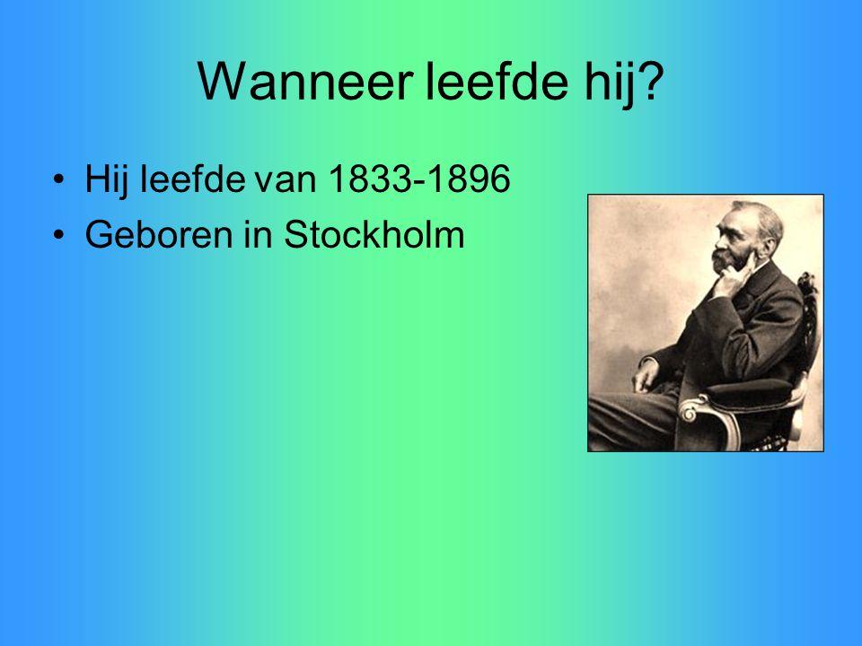 Wanneer leefde hij Hij leefde van 1833-1896 Geboren in Stockholm